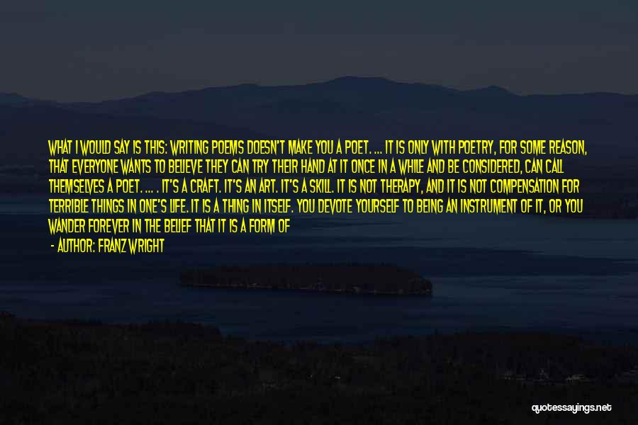 Writing Clearly Quotes By Franz Wright