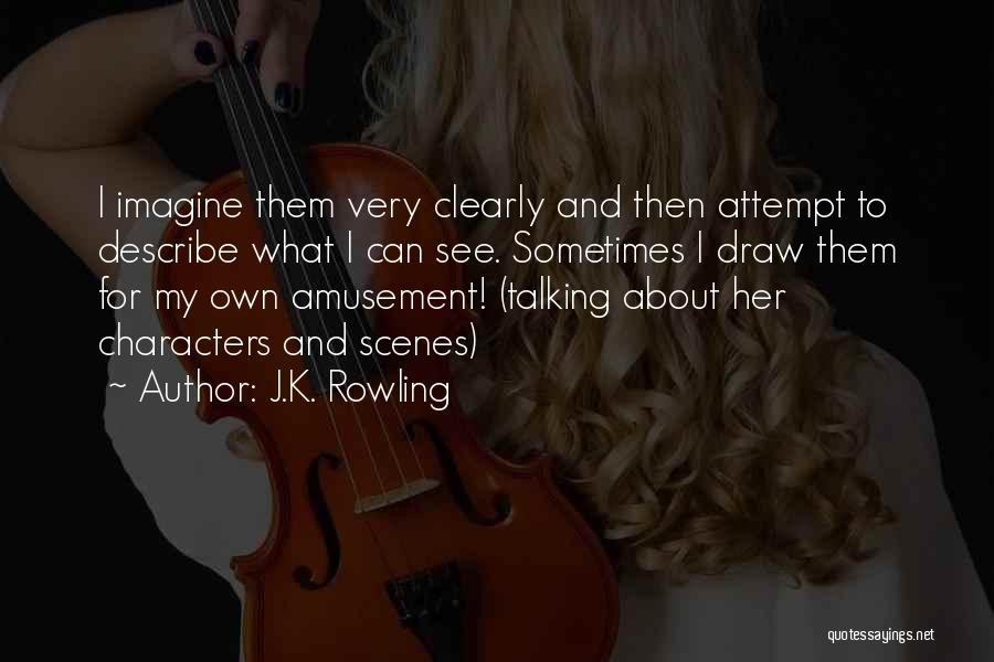 Writing Clearly Quotes By J.K. Rowling