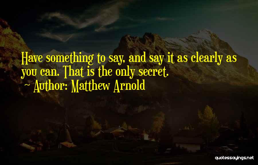 Writing Clearly Quotes By Matthew Arnold