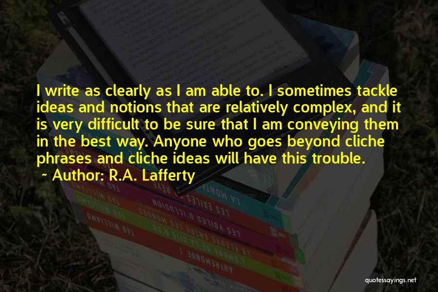 Writing Clearly Quotes By R.A. Lafferty