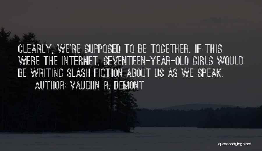 Writing Clearly Quotes By Vaughn R. Demont