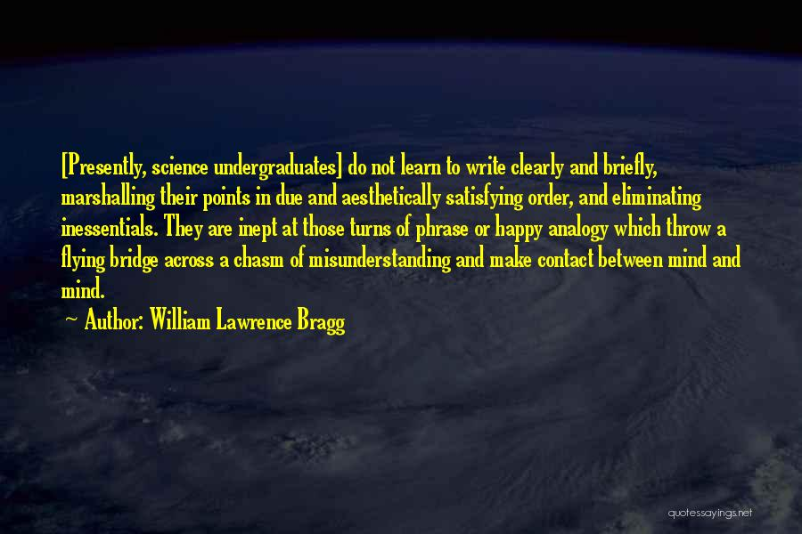 Writing Clearly Quotes By William Lawrence Bragg