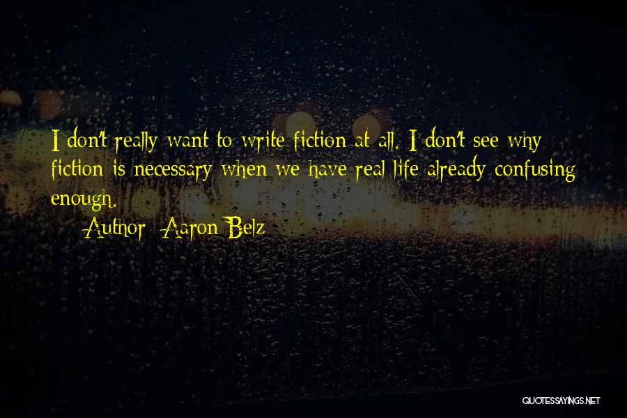 Writing Fiction Quotes By Aaron Belz