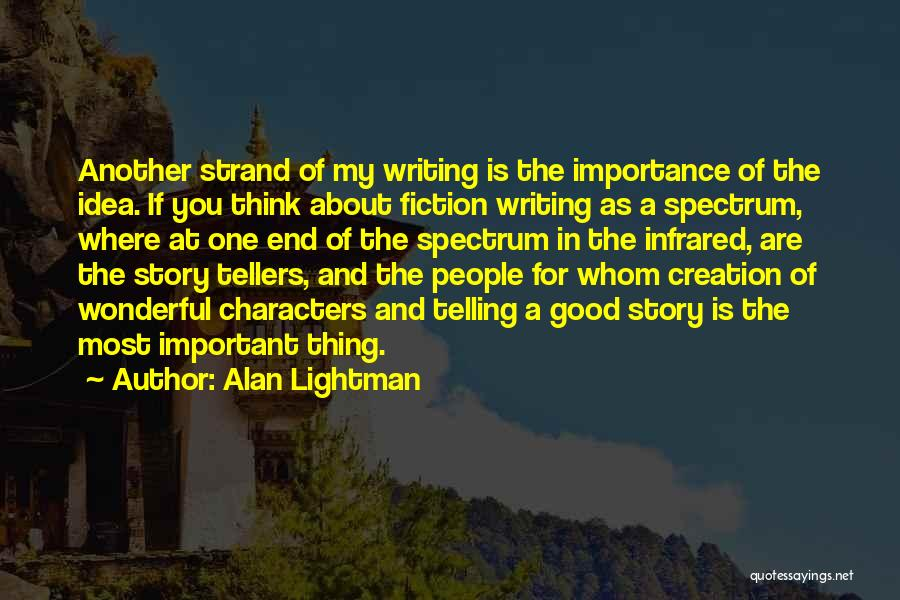 Writing Fiction Quotes By Alan Lightman