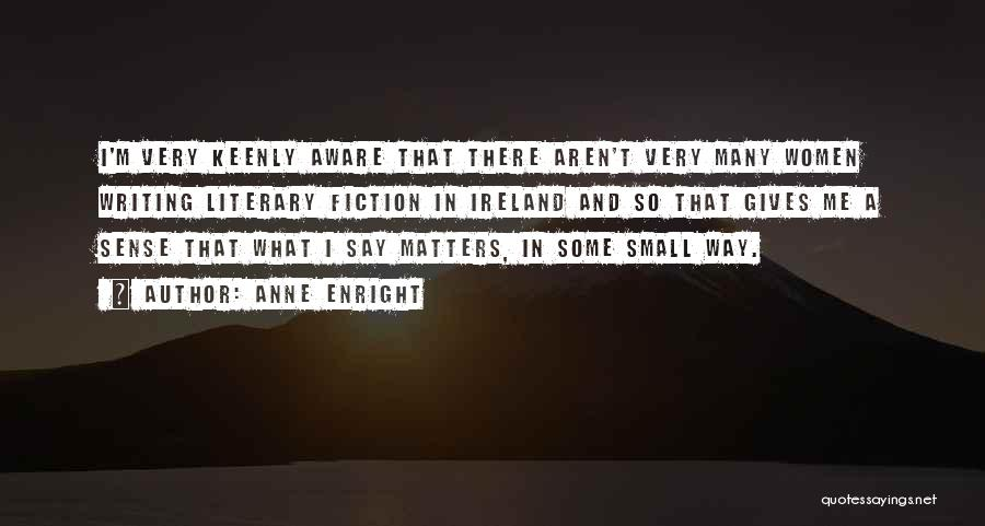 Writing Fiction Quotes By Anne Enright