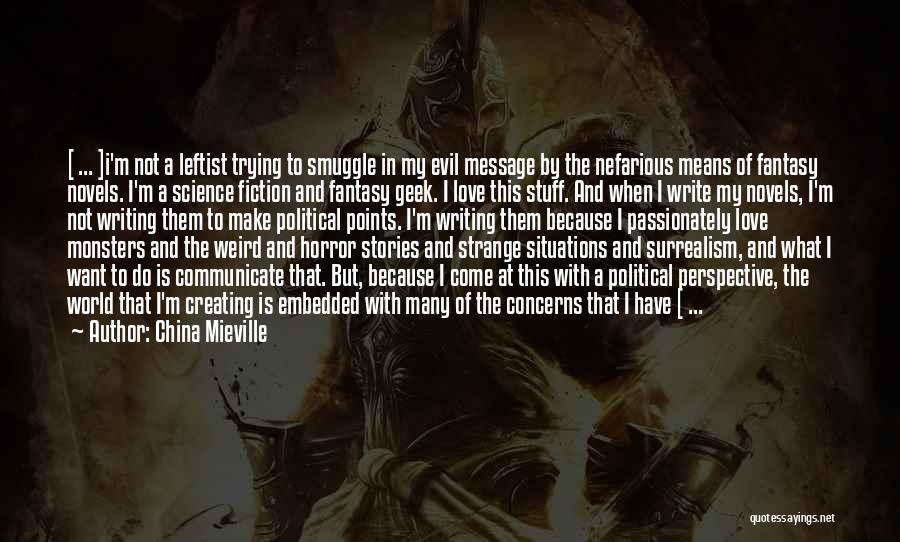 Writing Fiction Quotes By China Mieville