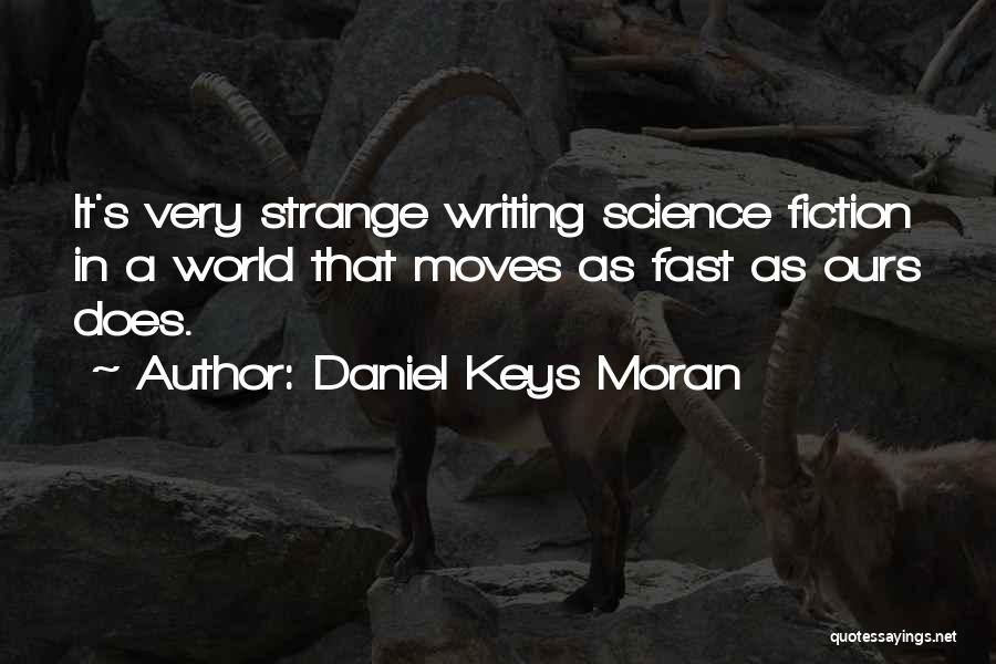 Writing Fiction Quotes By Daniel Keys Moran