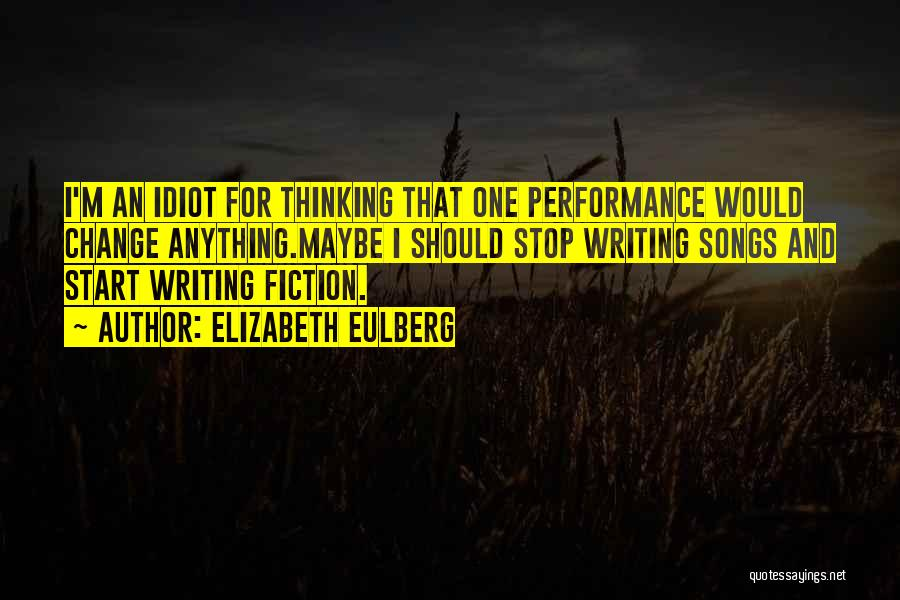 Writing Fiction Quotes By Elizabeth Eulberg