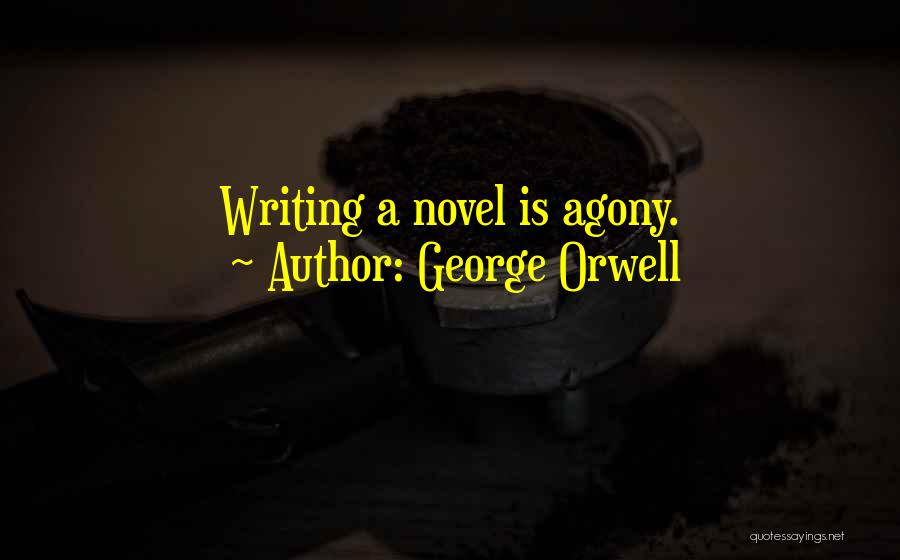 Writing Fiction Quotes By George Orwell