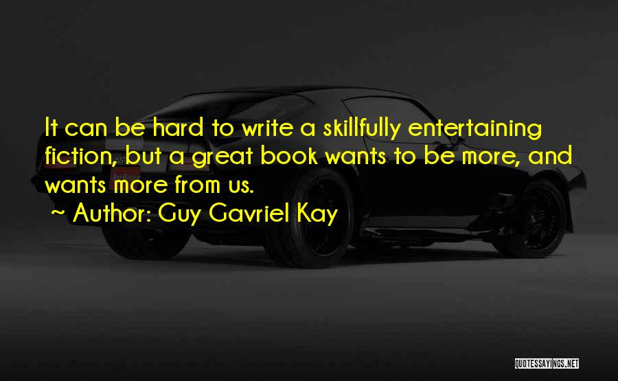 Writing Fiction Quotes By Guy Gavriel Kay