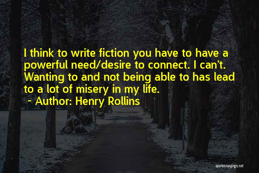 Writing Fiction Quotes By Henry Rollins