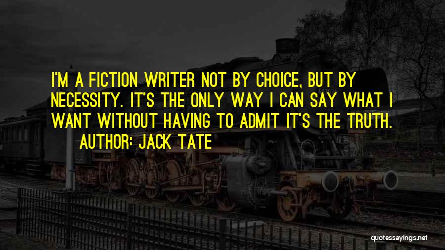 Writing Fiction Quotes By Jack Tate