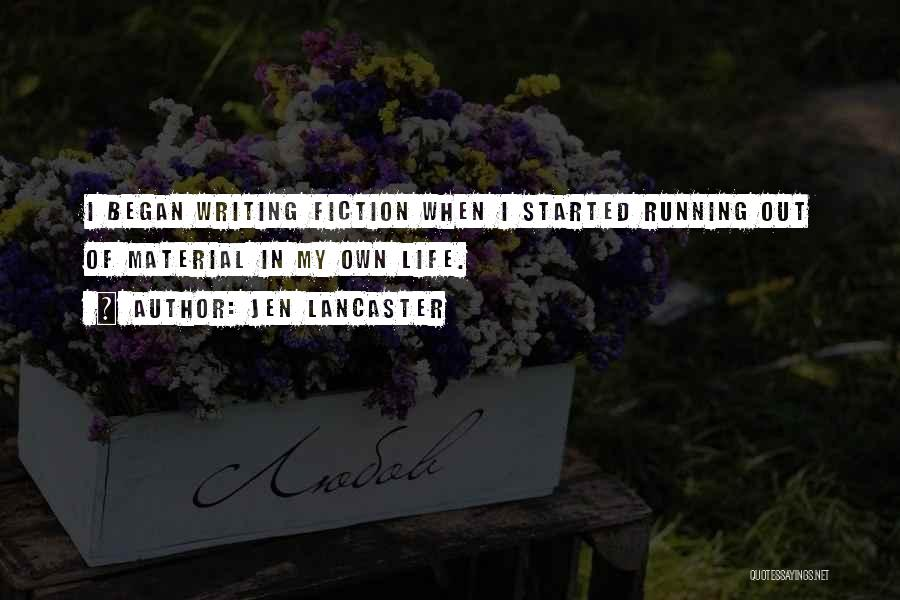 Writing Fiction Quotes By Jen Lancaster