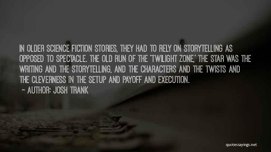 Writing Fiction Quotes By Josh Trank