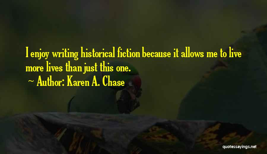 Writing Fiction Quotes By Karen A. Chase