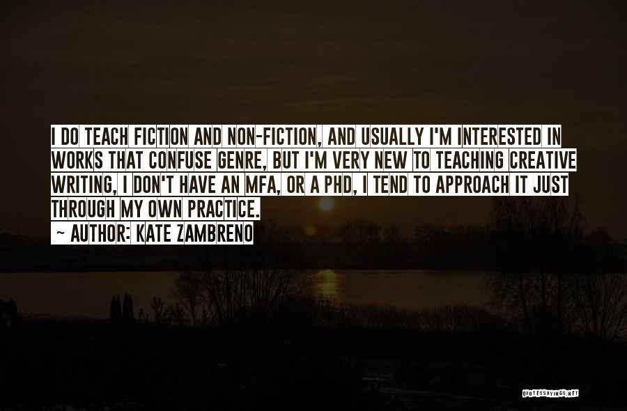 Writing Fiction Quotes By Kate Zambreno