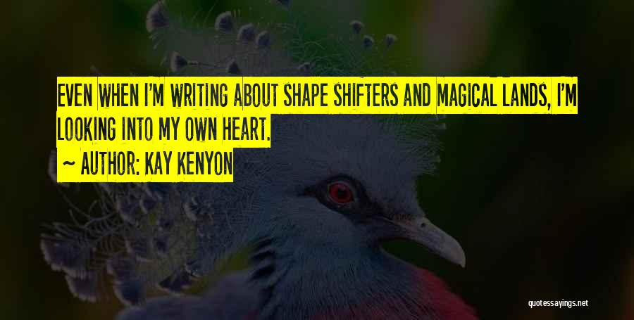 Writing Fiction Quotes By Kay Kenyon