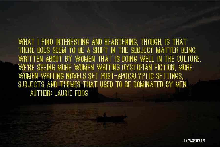 Writing Fiction Quotes By Laurie Foos