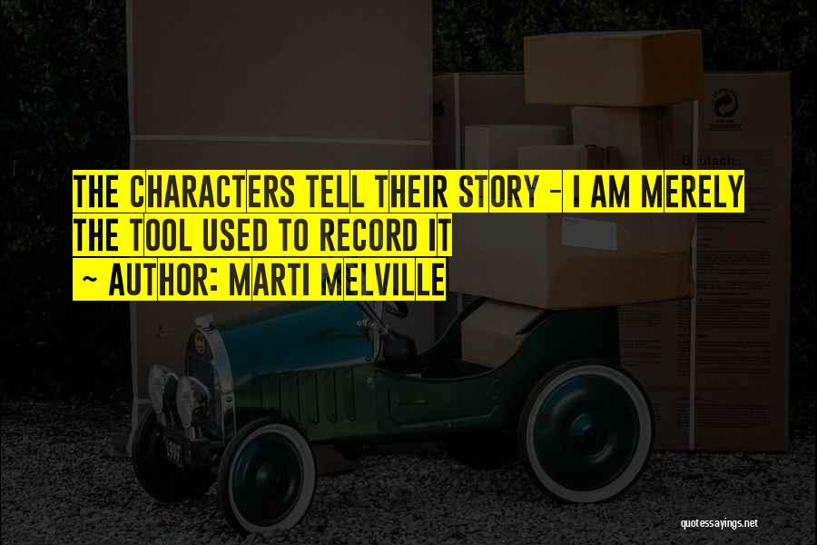 Writing Fiction Quotes By Marti Melville