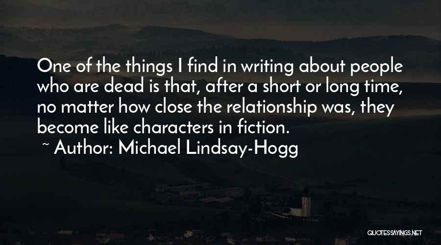 Writing Fiction Quotes By Michael Lindsay-Hogg