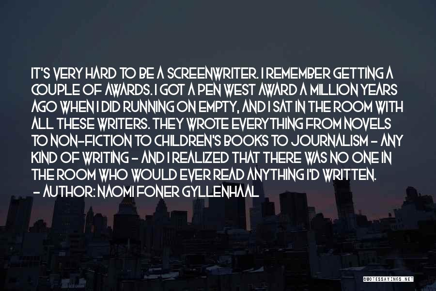 Writing Fiction Quotes By Naomi Foner Gyllenhaal