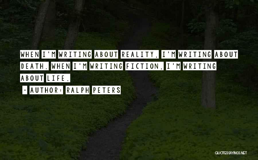 Writing Fiction Quotes By Ralph Peters