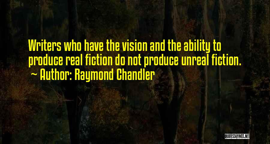 Writing Fiction Quotes By Raymond Chandler