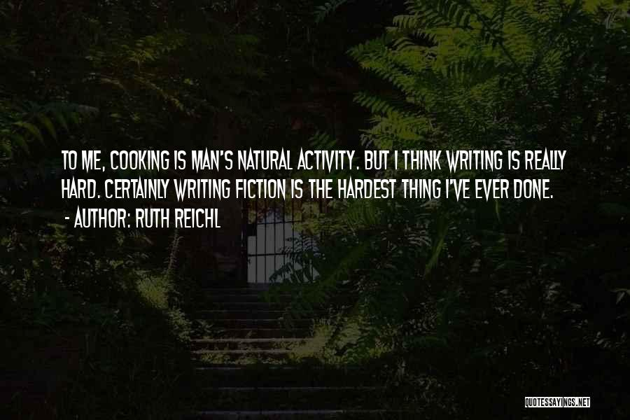 Writing Fiction Quotes By Ruth Reichl