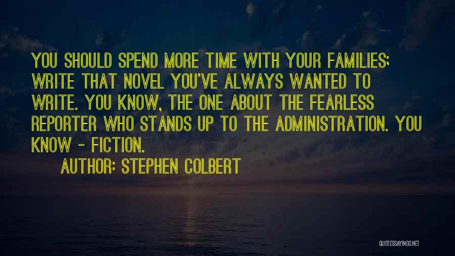 Writing Fiction Quotes By Stephen Colbert