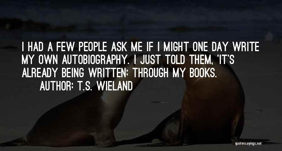 Writing Fiction Quotes By T.S. Wieland