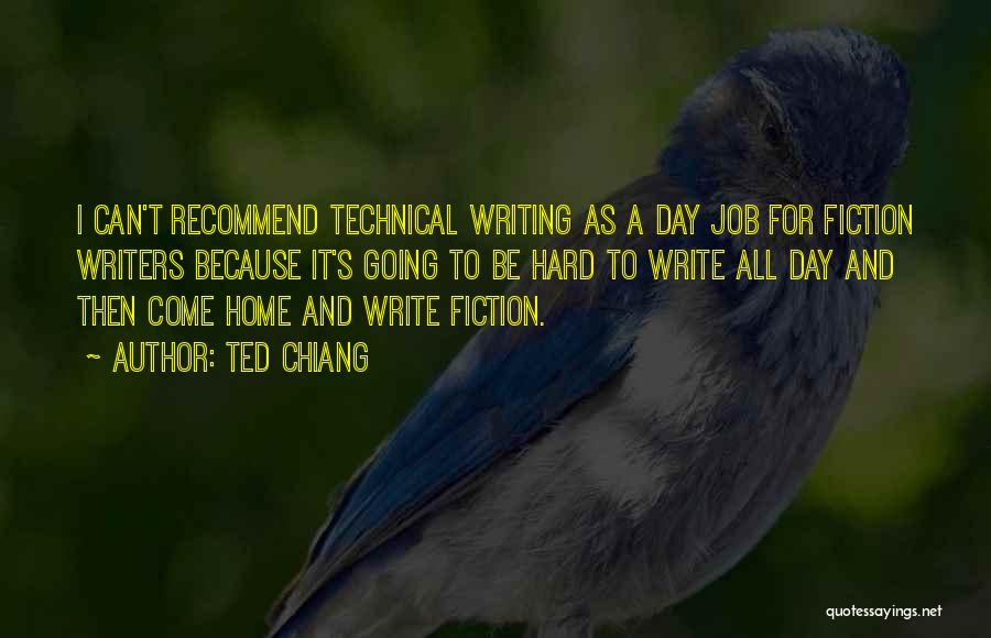 Writing Fiction Quotes By Ted Chiang