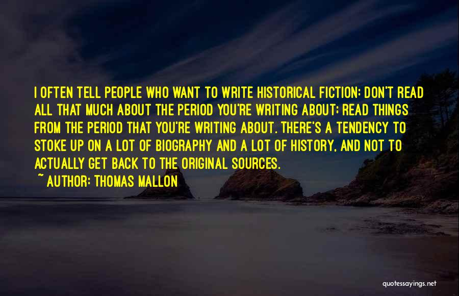 Writing Fiction Quotes By Thomas Mallon