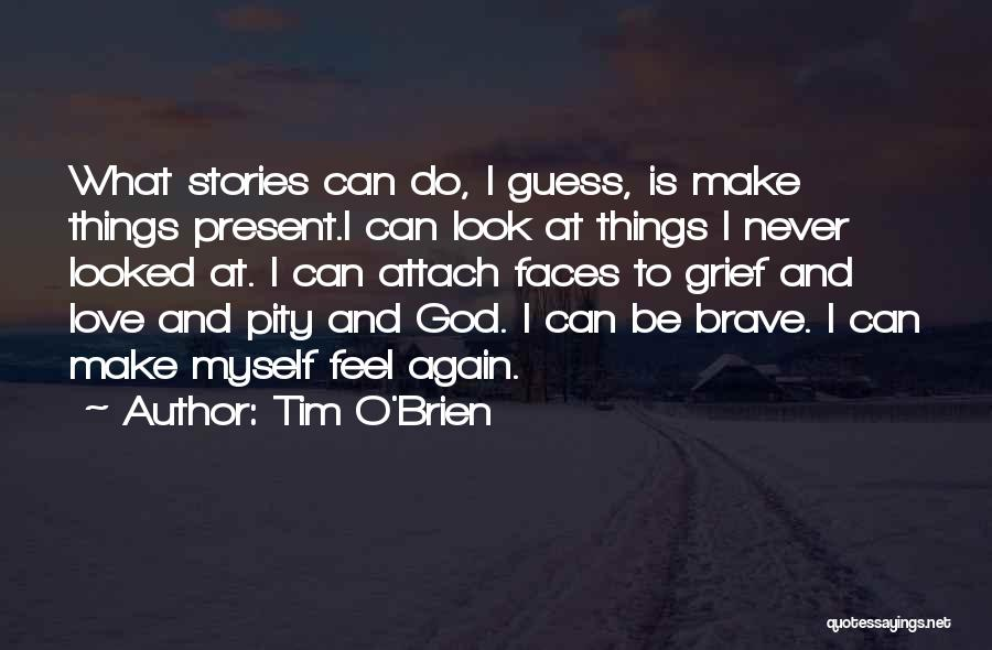 Writing Fiction Quotes By Tim O'Brien