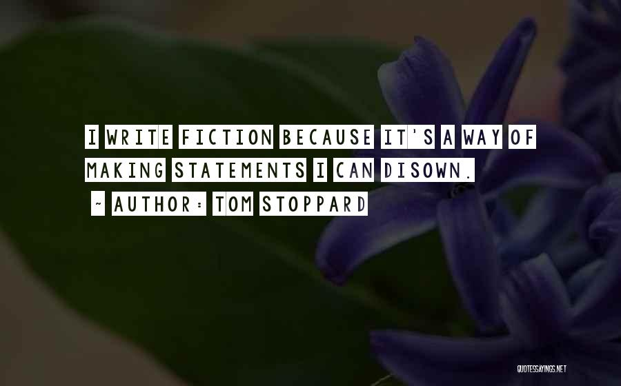 Writing Fiction Quotes By Tom Stoppard