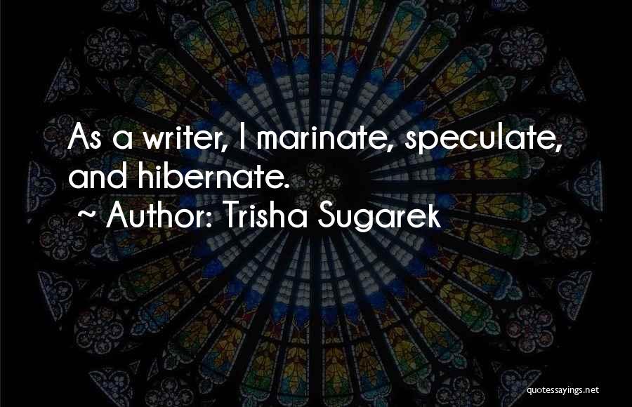 Writing Fiction Quotes By Trisha Sugarek
