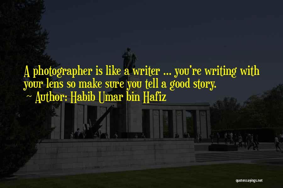 Writing Is Like Quotes By Habib Umar Bin Hafiz