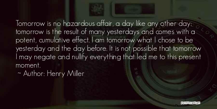 Writing Is Like Quotes By Henry Miller