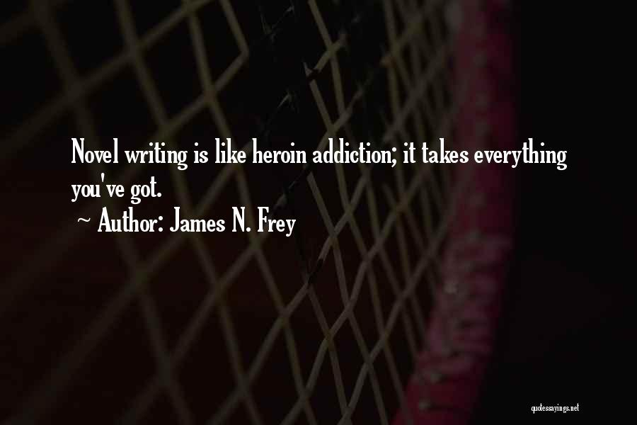 Writing Is Like Quotes By James N. Frey