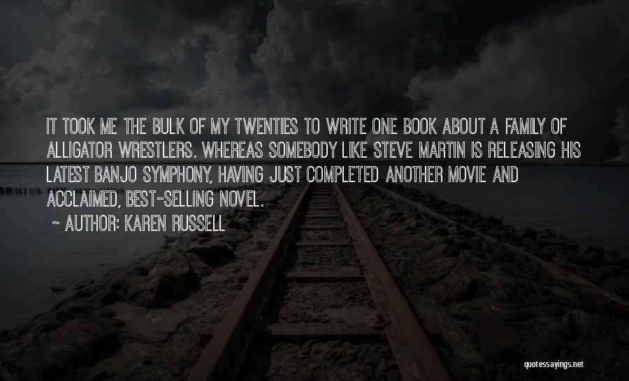 Writing Is Like Quotes By Karen Russell