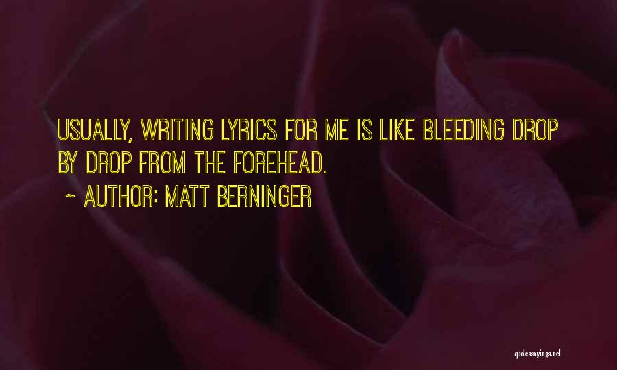 Writing Is Like Quotes By Matt Berninger