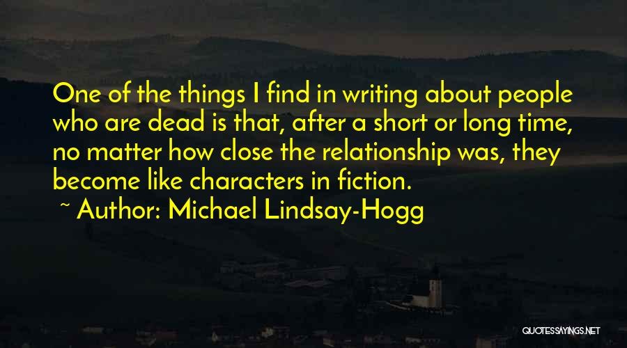 Writing Is Like Quotes By Michael Lindsay-Hogg