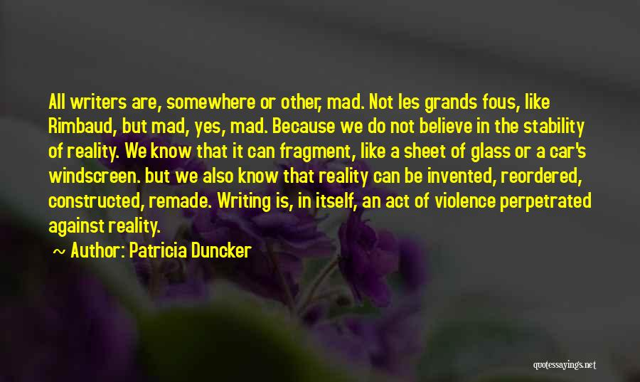 Writing Is Like Quotes By Patricia Duncker