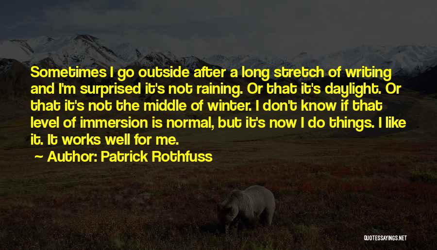 Writing Is Like Quotes By Patrick Rothfuss