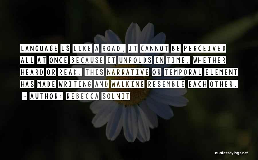 Writing Is Like Quotes By Rebecca Solnit