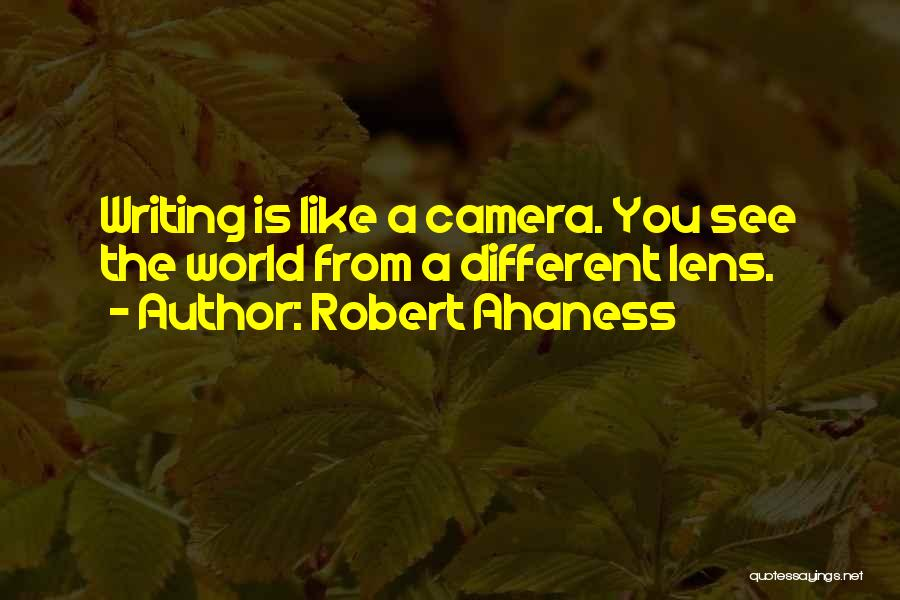 Writing Is Like Quotes By Robert Ahaness