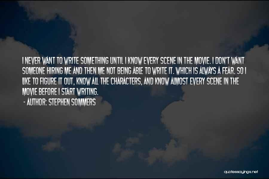 Writing Is Like Quotes By Stephen Sommers