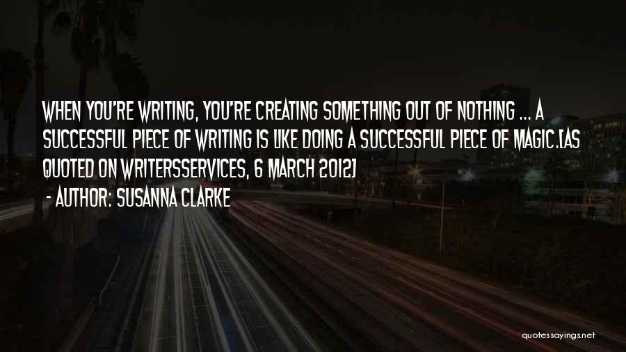 Writing Is Like Quotes By Susanna Clarke