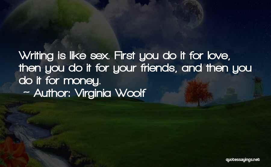 Writing Is Like Quotes By Virginia Woolf