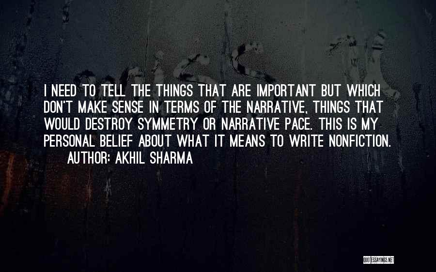 Writing Nonfiction Quotes By Akhil Sharma