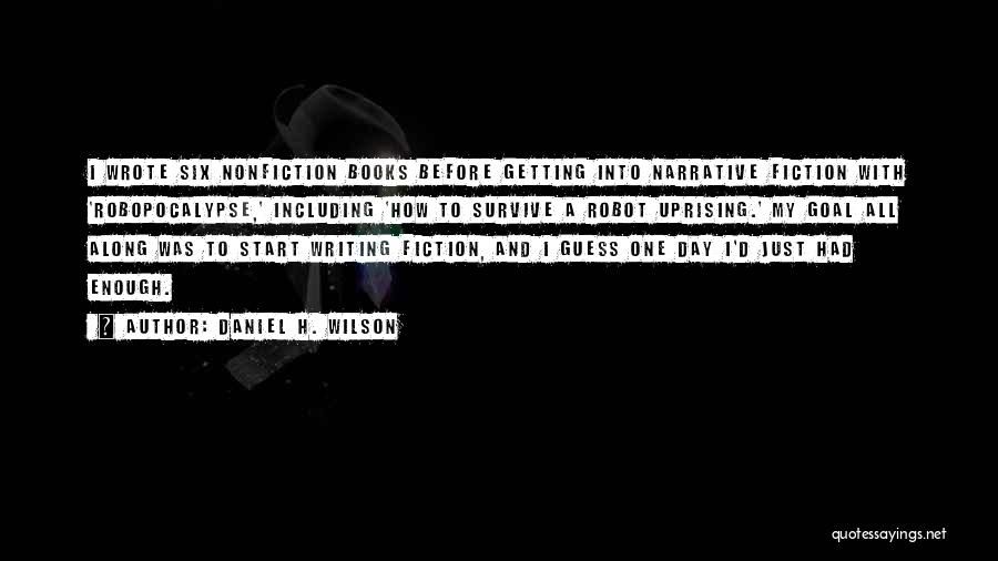 Writing Nonfiction Quotes By Daniel H. Wilson
